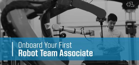 Onboard your First Robot Team Associate